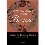 Livro - Bookworms Club Bronze: Stories For Reading Circles - 400 Headwords