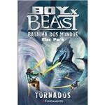 Livro - Boy X Beast - Batalha dos Mundos: Tornados