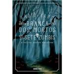 Livro - Branca dos Mortos e os Sete Zumbis e Outros Contos Macabros