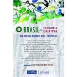 Livro - Brasil e a Economia Criativa - um Novo Mundo Nos Trópicos, o
