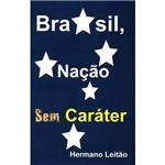 Livro - Brasil, Nação Sem Caráter