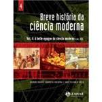 Livro - Breve História da Ciência Moderna: a Belle-Époque da Ciência - Vol. 4