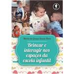 Livro - Brincar e Interagir Nos Espacos da Escola Infantil