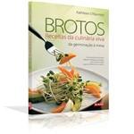 Livro - Brotos - Receitas da Culinária Viva da Germinação à Mesa