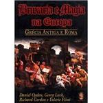 Livro - Bruxaria e Magia na Europa : Grécia Antiga e Roma