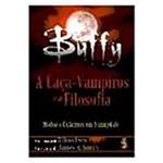 Livro - Buffy, a Caça-Vampiros e a Filosofia