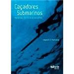 Livro - Caçadores Submarinos: Histórias, Técnicas e Conceitos