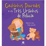 Livro - Cachinhos Dourados e os Três Ursinhos de Pelúcia