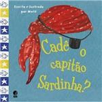 Livro - Cadê o Capitão Sardinha?