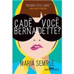 Livro - Cade Você, Bernadette?