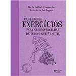 Livro - Caderno de Exercícios para se Desvencilhar de Tudo o que é Inútil