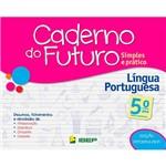 Livro - Caderno do Futuro: Simples e Prático - Língua Portuguesa - Ensino Fundamental - 5º Ano