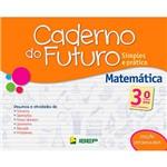 Livro - Caderno do Futuro: Simples e Prático - Matemática - Ensino Fundamental - 3º Ano