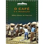 Livro - Café e a Imigração, o