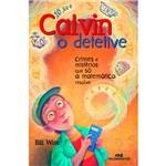 Livro - Calvin, o Detetive: Crimes e Mistérios que só a Matemática Resolve
