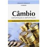 Livro - Câmbio: Exportação e Importação - Fundamentação Teórica e Rotina Bancária