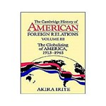 Livro - Cambridge History Of American Foreign Relations - Vol. 3 - The Globalizing Of America, 1913-1945