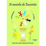 Livro - Caminho da Eucaristia, a - 2ª Etapa - Catequista