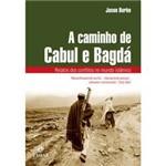 Livro - Caminho de Cabul e Bagdá, o