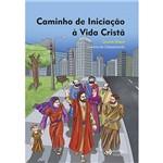 Livro - Caminho de Iniciação à Vida Cristã: Quarta Etapa - Caderno do Catequizando