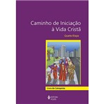 Livro - Caminho de Iniciação à Vida Cristã: Quarta Etapa - Livro do Catequista