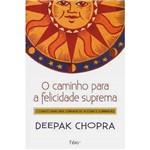 Livro - Caminho para a Felicidade Suprema, o - 7 Chaves para uma Jornada de Iluminação