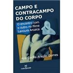 Livro - Campo e Contracampo do Corpo: o Encontro com o Outro no Filme Lavoura Arcaica