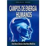 Livro - Campos de Energia Humanos: uma Nova Ciência e uma Nova Medicina