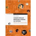 Livro - Canção Popular Brasileira e Ensino de História: Palavras, Sons e Tantos Sentidos