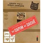 Livro - Cansei de Ser Gato: do Capim ao Sachê