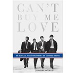Livro - Can't Buy me Love - os Beatles, a Grã-Bretanha e os Estados Unidos