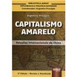 Livro - Capitalismo Amarelo: Relações Internacionais da China
