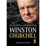 Livro - Caráter e a Grandeza de Winston Crurchill, o