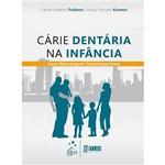Livro - Cárie Dentária na Infância: uma Abordagem Contemporânea
