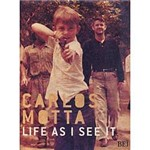 Livro - Carlos Motta - Life as I See It