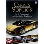 Livro - Carros dos Sonhos - os 50 Automóveis Mais Desejados do Planeta