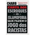 Livro - Carta Aos Escroques da Islamofobia que Fazem o Jogo dos Racistas