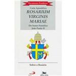 Livro - Carta Apostólica Rosarium Virginis Mariae - Sobre o Rosário do Sumo Pontífice João Paulo II