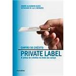 Livro - Cartão de Crédito Private Label: a Arma de Crédito na Mão do Varejo