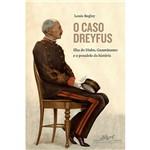 Livro - Caso Dreyfus, o - Ilha do Diabo, Guantánamo e o Pesadelo da História