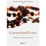 Livro - Catolicismo Plural - Dinâmicas Contemporâneas