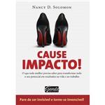 Livro - Cause Impacto! - o que Toda Mulher Precisa Saber para Transformar Todo o Seu Potencial em Resultados na Vida e no Trabaho