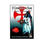 Livro - Cavaleiro e a Rosa, o