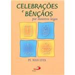 Livro - Celebrações e Bençãos: por Ministros Leigos