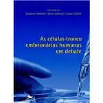 Livro - Células-Tronco Embrionárias Humanas em Debate, as