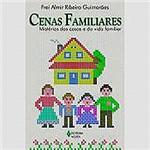 Livro - Cenas Familiares: Mistérios das Casas e da Vida Familiar