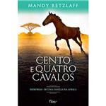 Livro - Cento e Quatro Cavalos: Memórias de uma Família na África