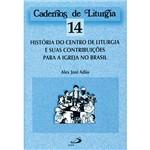 Livro - Centro de Liturgia e Suas Contribuições para a Igreja no Brasil