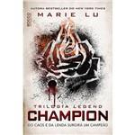 Livro - Champion: do Caos e da Lenda Surgirá um Campeão - Trilogia Legend
