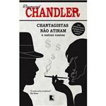 Livro - Chantagistas não Atiram e Outros Contos